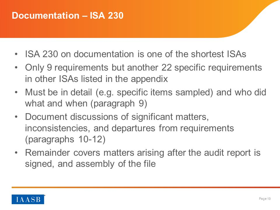 Documentation – ISA 230 ISA 230 on documentation is one of the shortest ISAs.