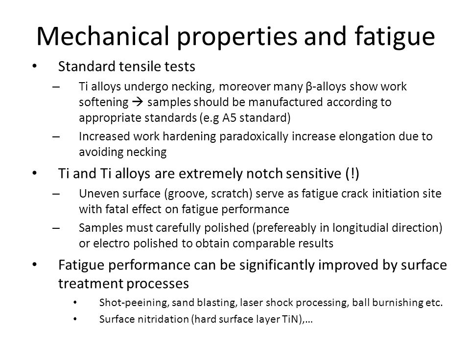 Mechanical properties and fatigue