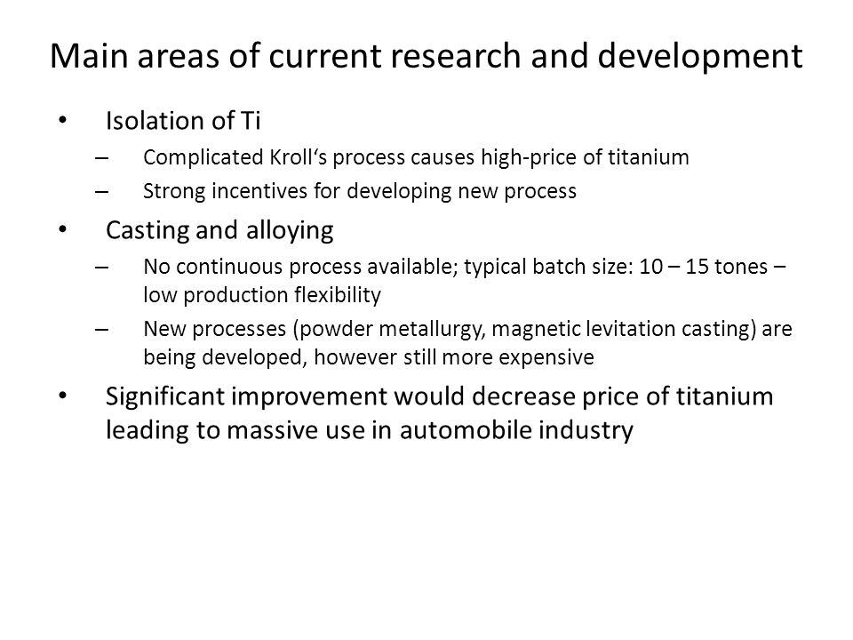 Main areas of current research and development