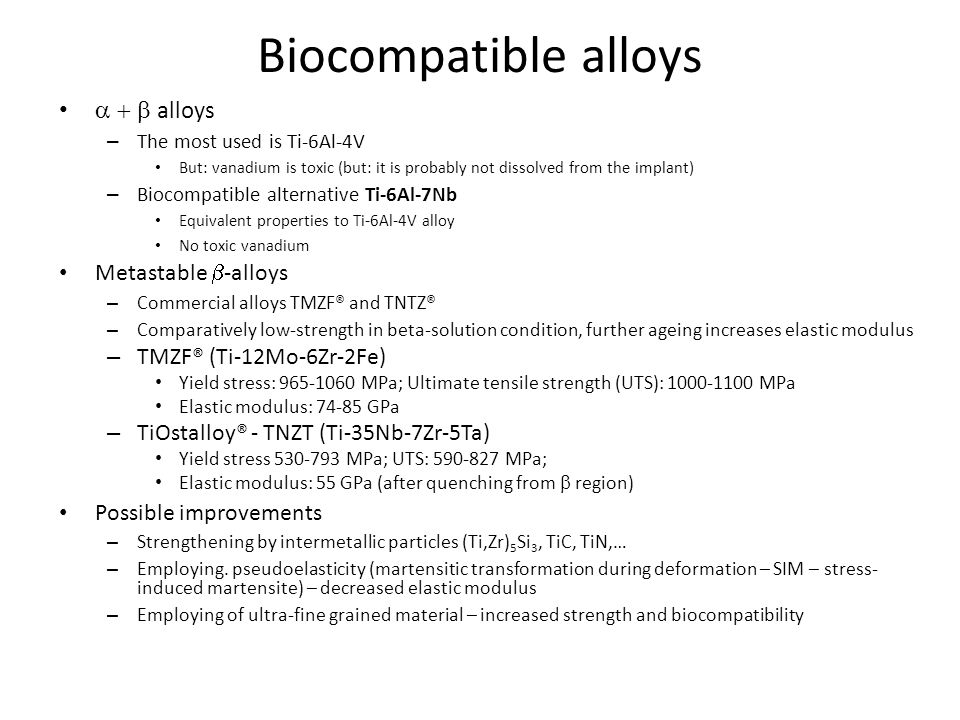 Biocompatible alloys a + b alloys Metastable b-alloys