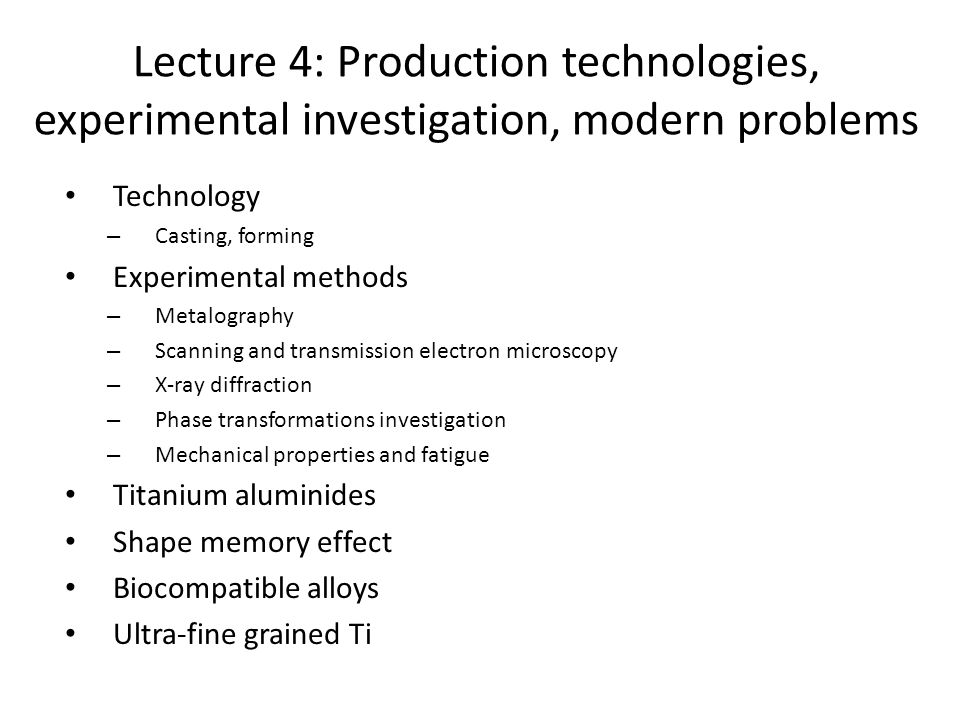 Lecture 4: Production technologies, experimental investigation, modern problems