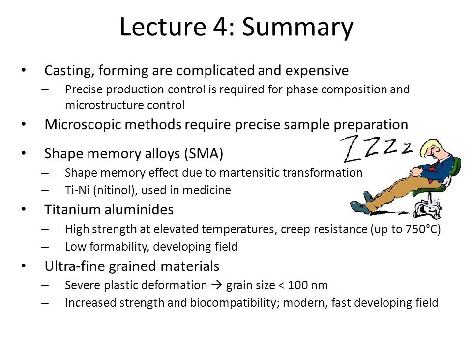 Lecture 4: Summary Casting, forming are complicated and expensive