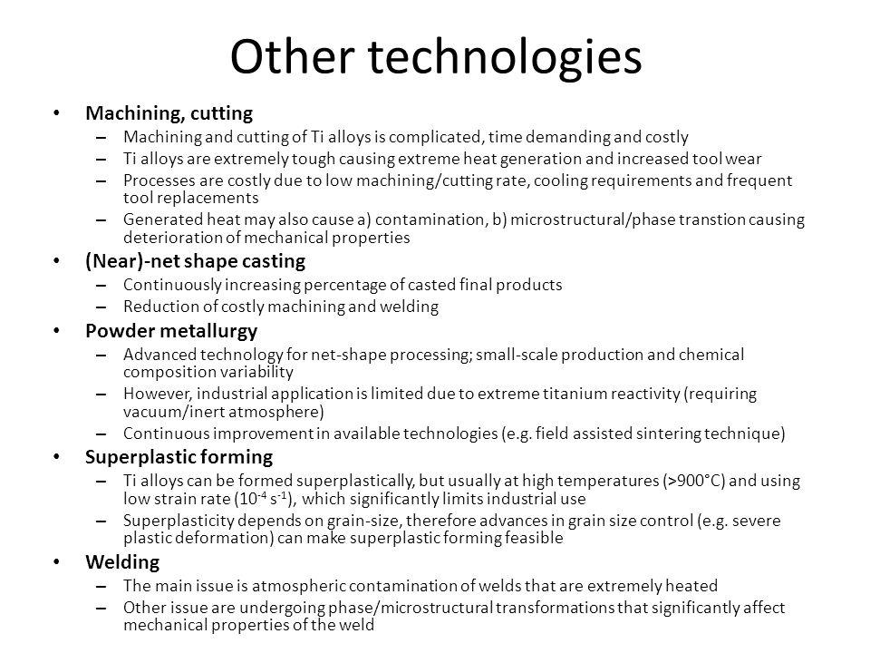 Other technologies Machining, cutting (Near)-net shape casting