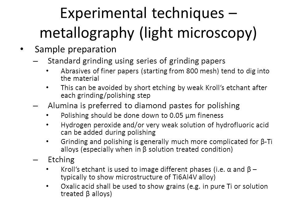 Experimental techniques – metallography (light microscopy)