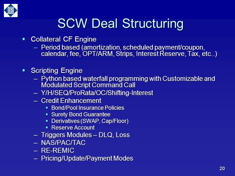 SCW Deal Structuring Collateral CF Engine Scripting Engine