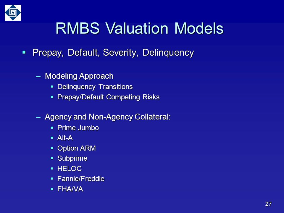 RMBS Valuation Models Prepay, Default, Severity, Delinquency