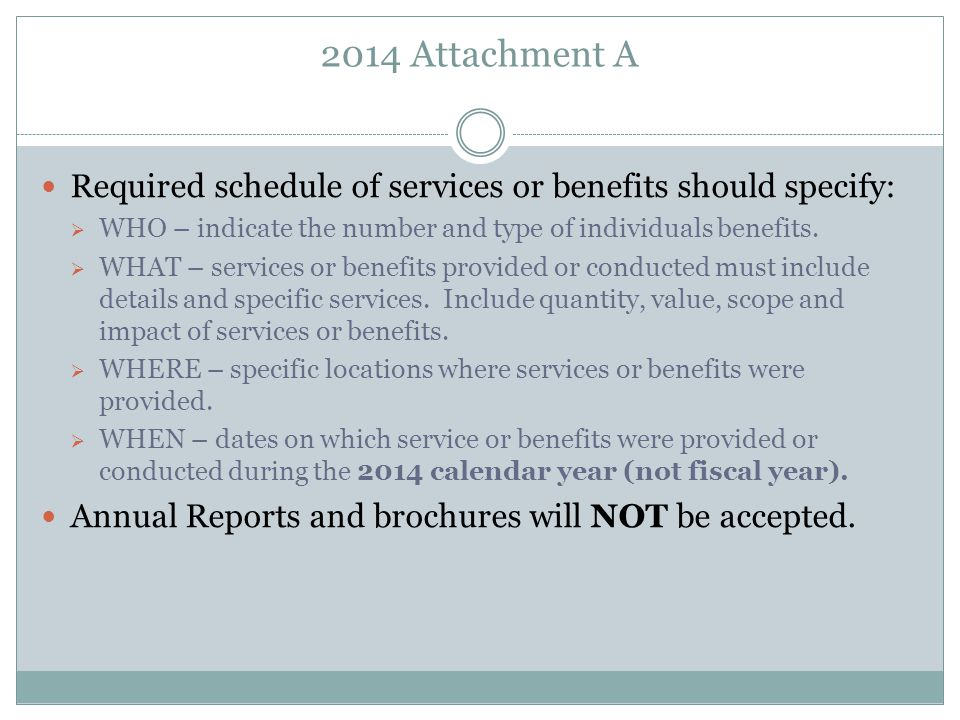 2014 Attachment A Required schedule of services or benefits should specify: WHO – indicate the number and type of individuals benefits.