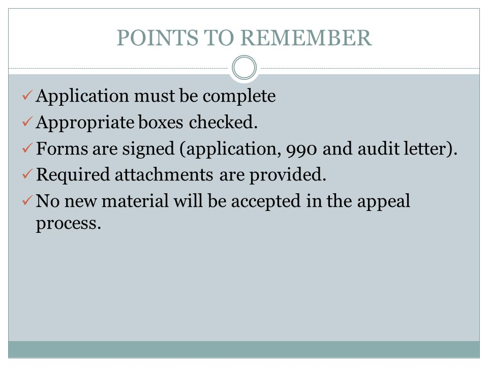 POINTS TO REMEMBER Application must be complete