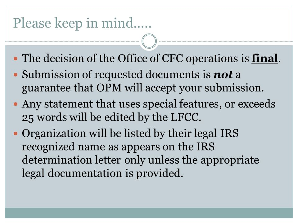 Please keep in mind….. The decision of the Office of CFC operations is final.