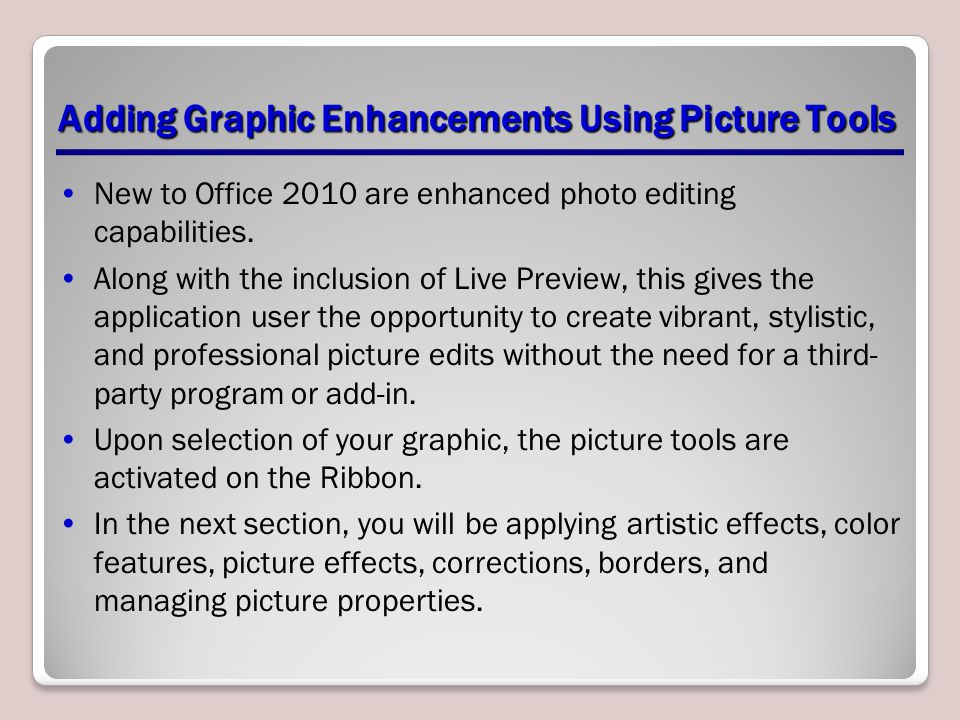 Adding Graphic Enhancements Using Picture Tools