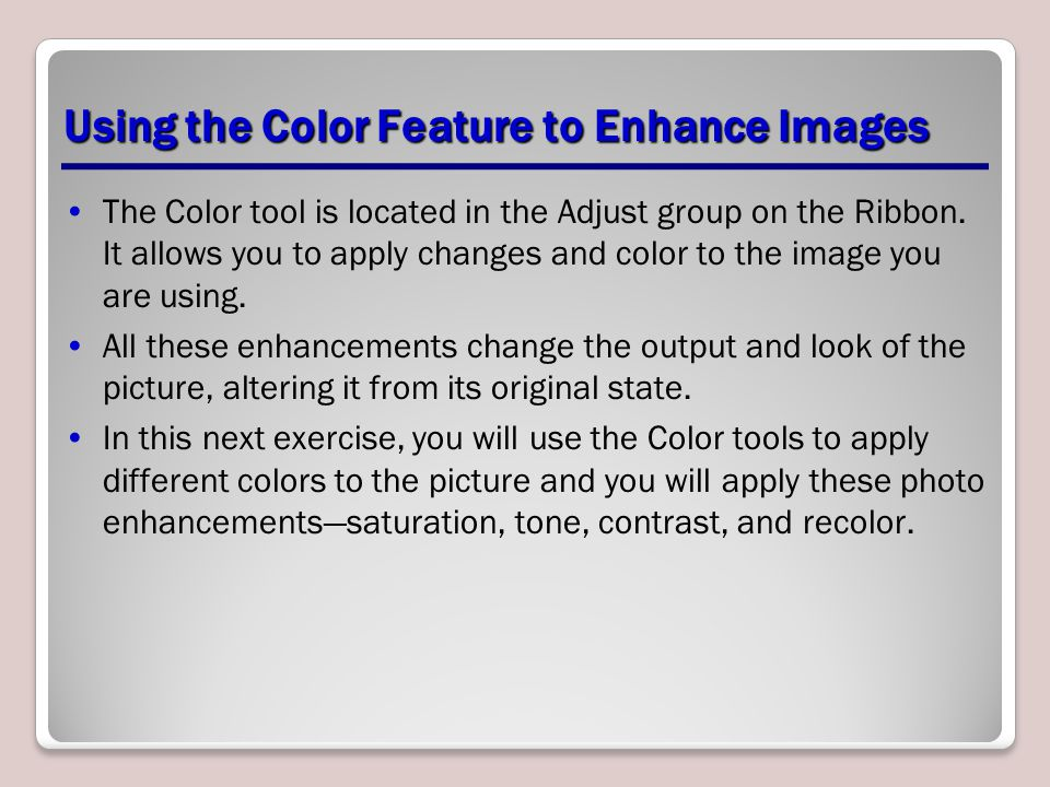 Using the Color Feature to Enhance Images