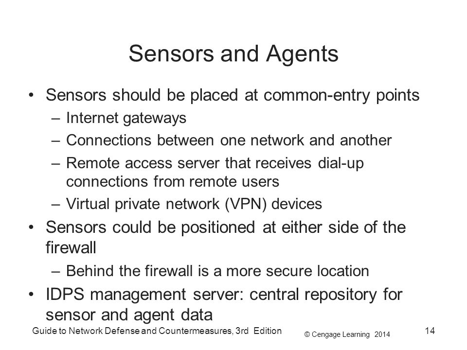 Sensors and Agents Sensors should be placed at common-entry points