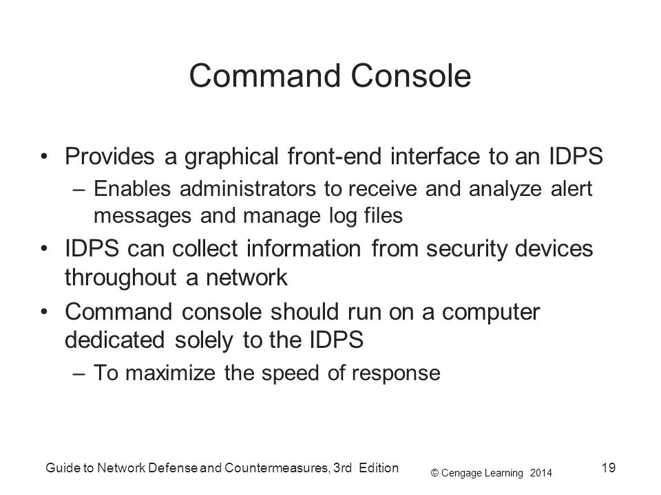 Command Console Provides a graphical front-end interface to an IDPS
