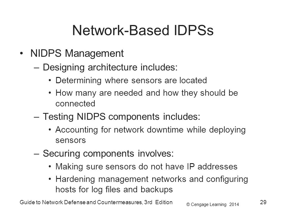 Network-Based IDPSs NIDPS Management Designing architecture includes: