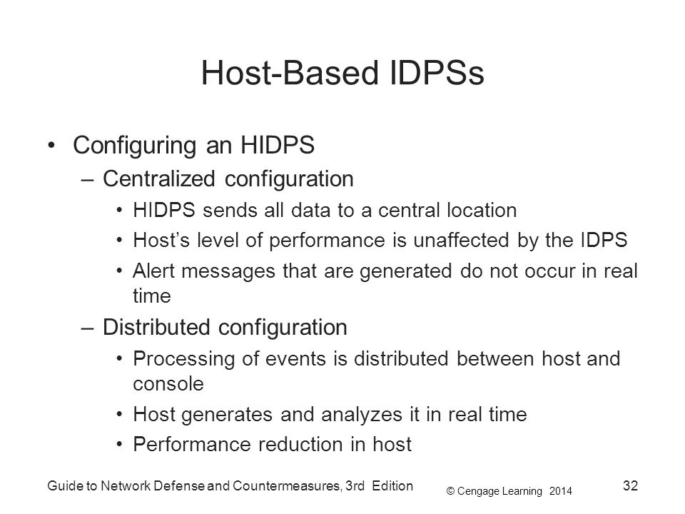 Host-Based IDPSs Configuring an HIDPS Centralized configuration
