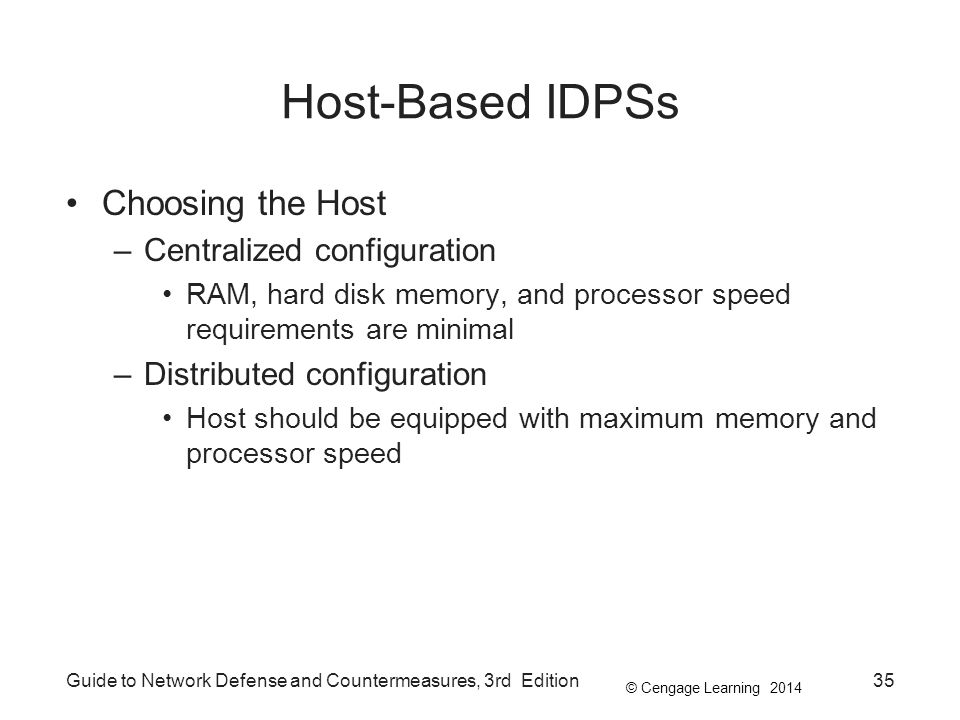 Host-Based IDPSs Choosing the Host Centralized configuration
