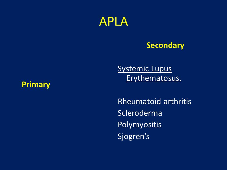 APLA Primary. Secondary Systemic Lupus Erythematosus.