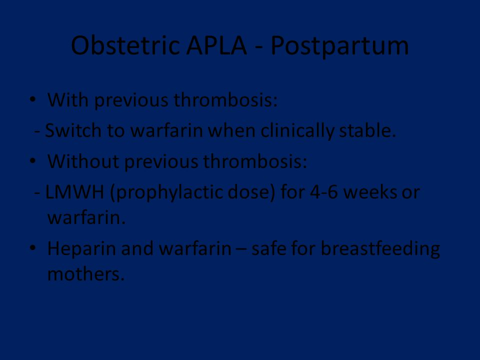 Obstetric APLA - Postpartum