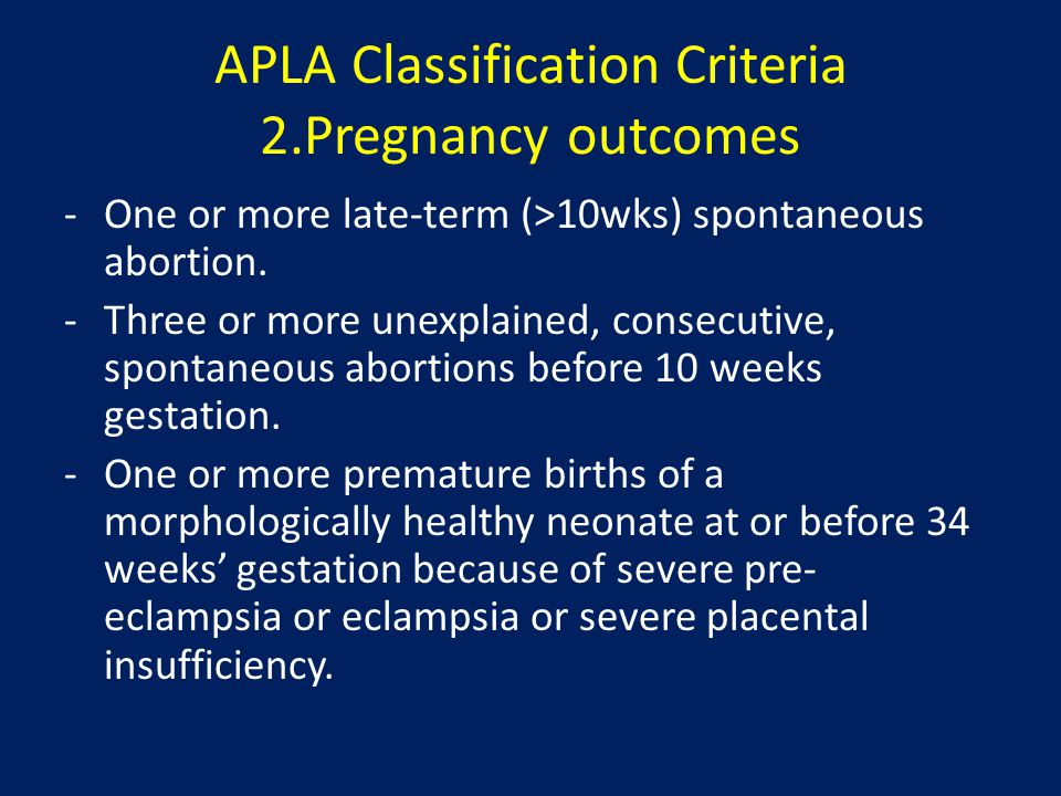 APLA Classification Criteria 2.Pregnancy outcomes