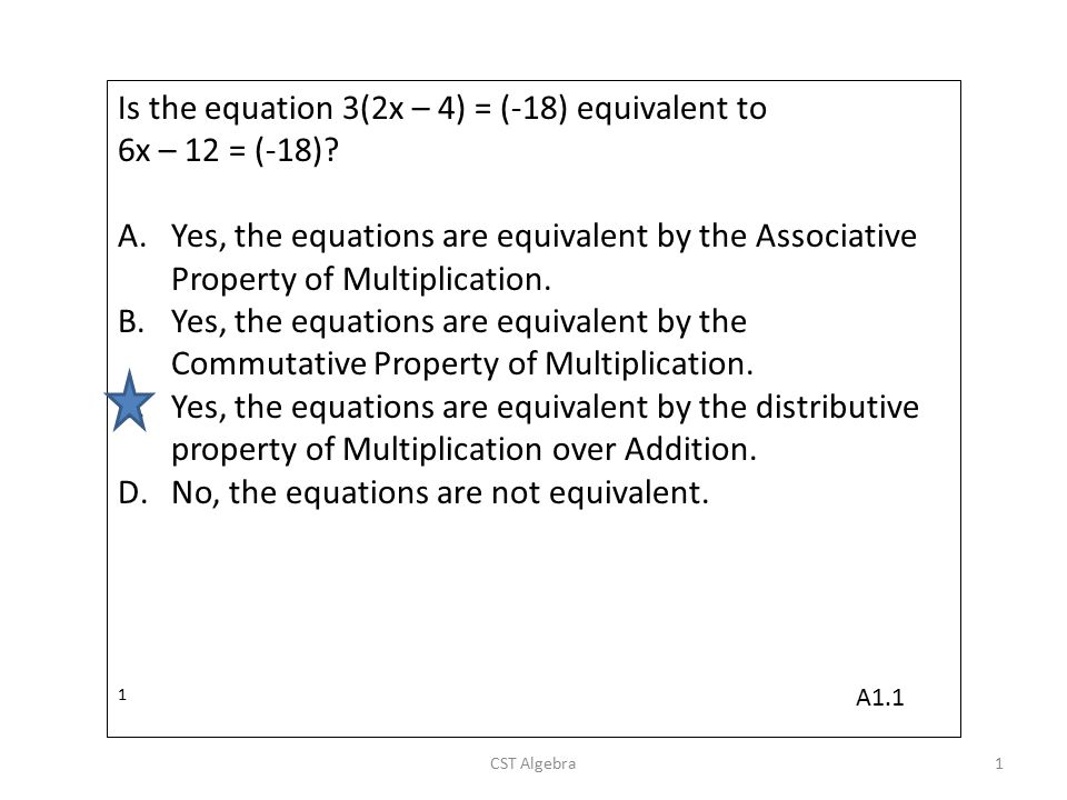 Is the equation 3(2x – 4) = (-18) equivalent to 6x – 12 = (-18)