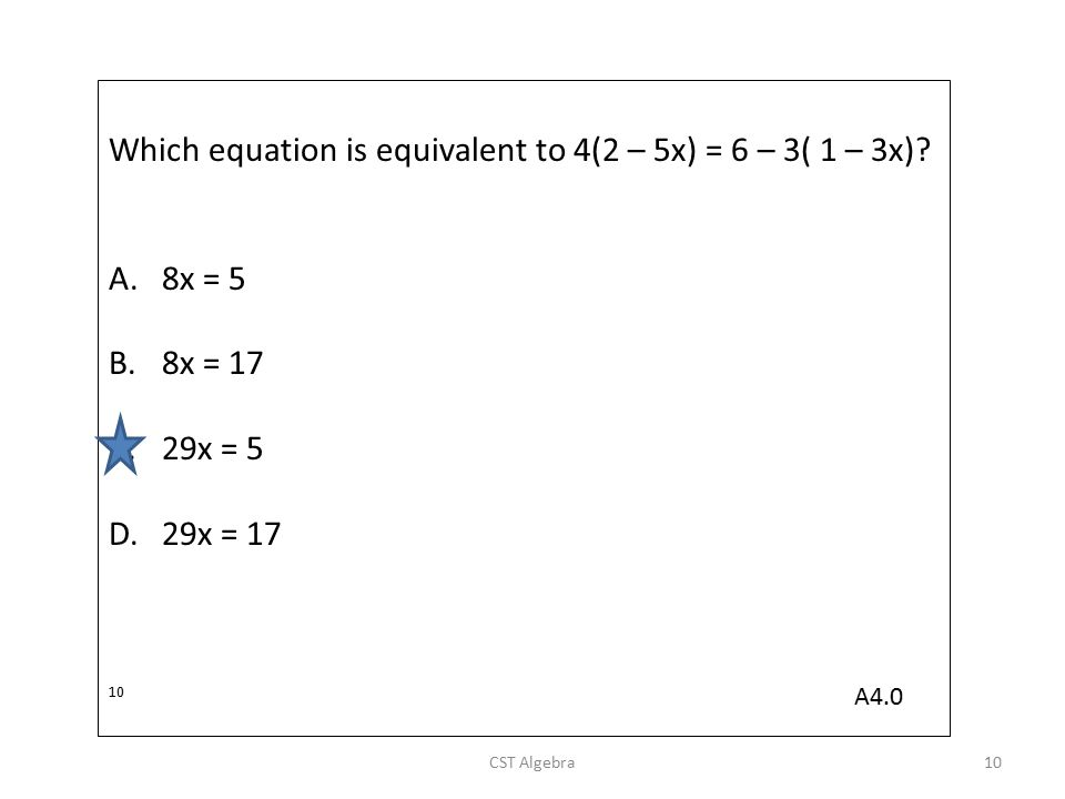 Which equation is equivalent to 4(2 – 5x) = 6 – 3( 1 – 3x)