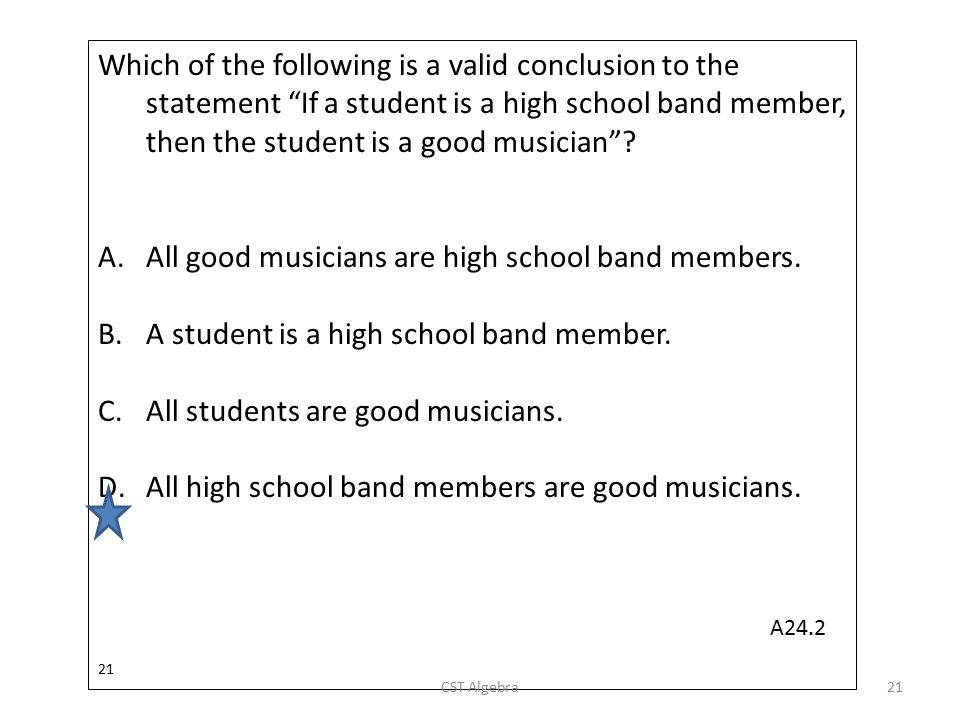 All good musicians are high school band members.