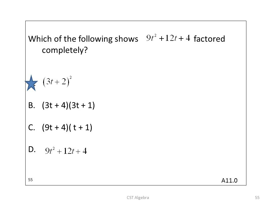 Which of the following shows factored completely
