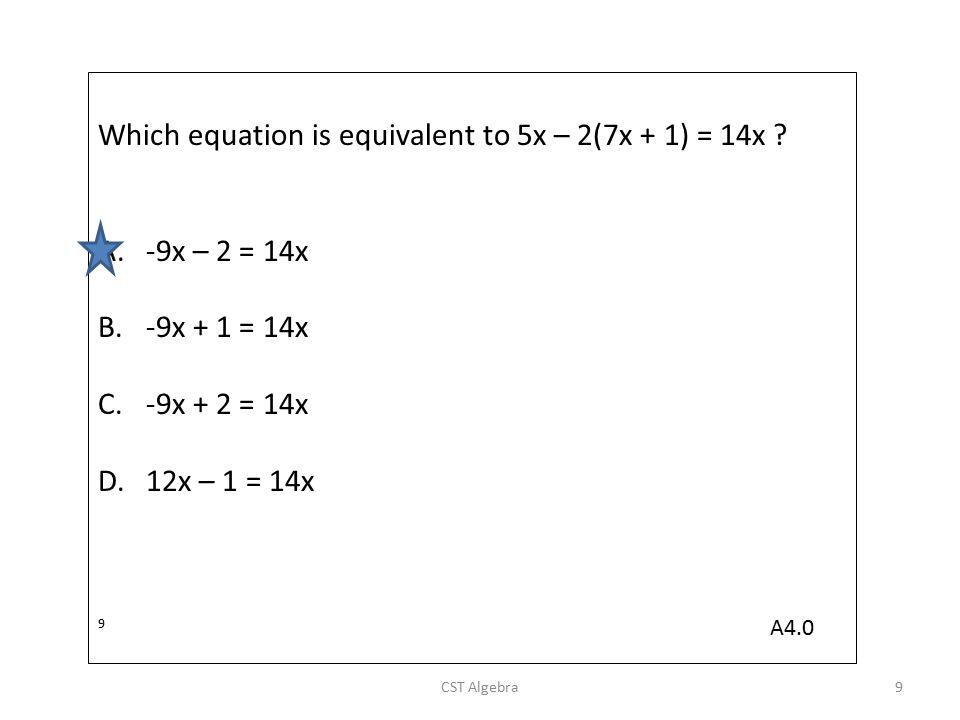 Which equation is equivalent to 5x – 2(7x + 1) = 14x