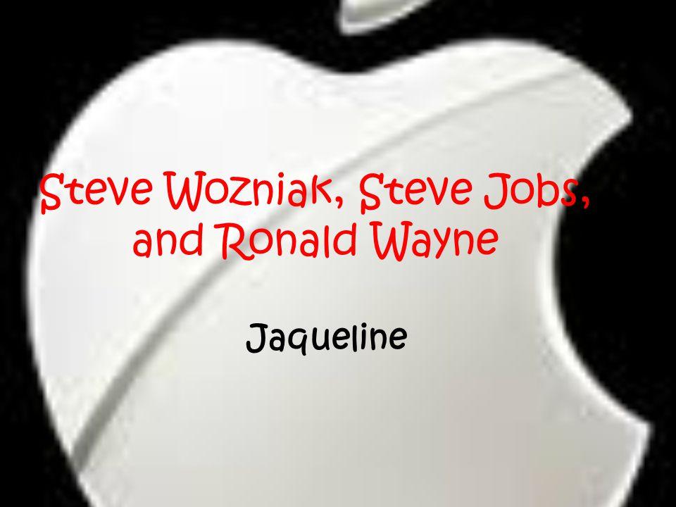 Steve Wozniak, Steve Jobs, and Ronald Wayne