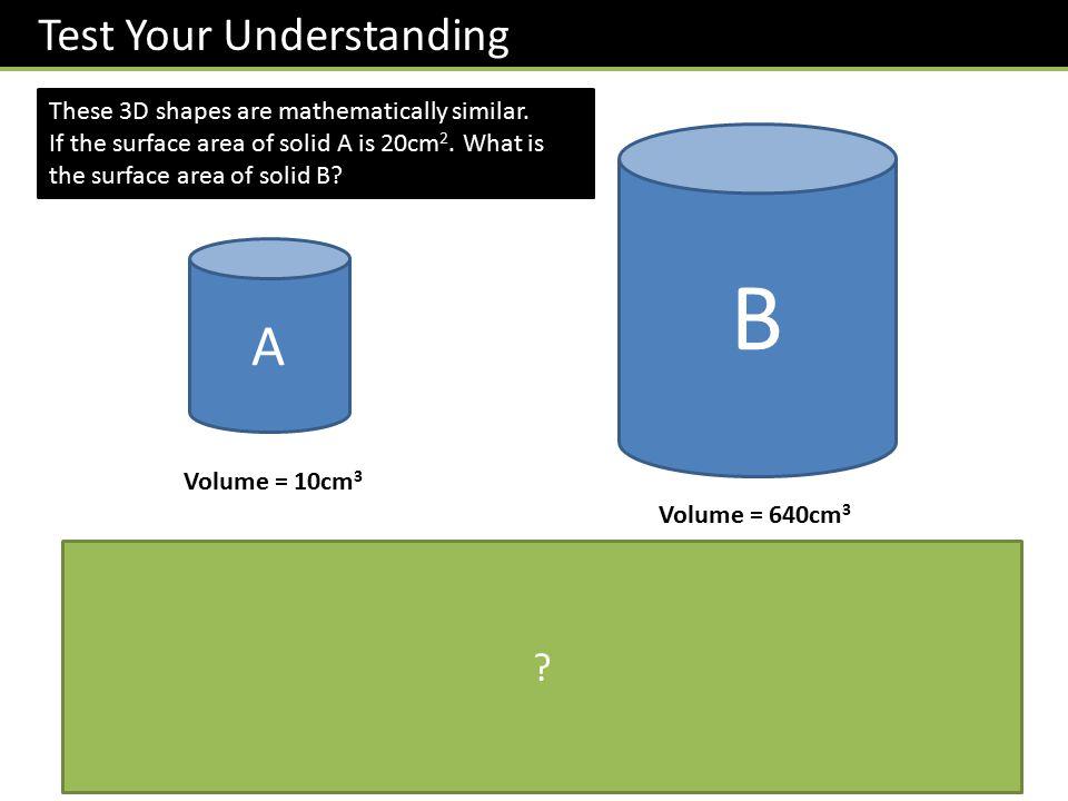 B A Test Your Understanding Answer = 320cm2 20cm2 320cm2 10cm3