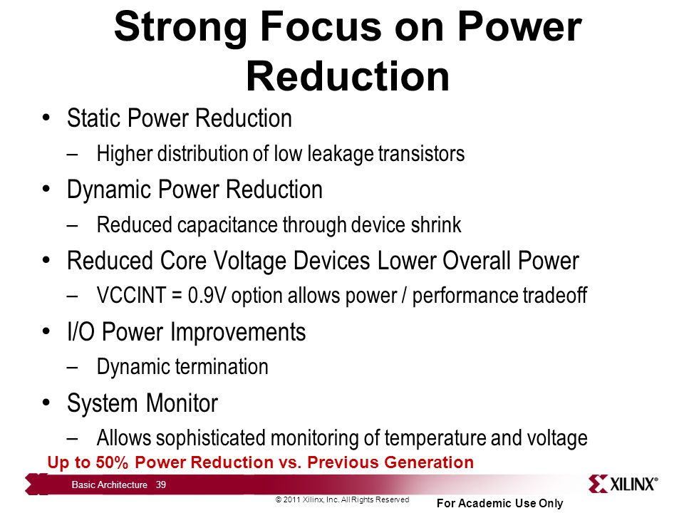 Strong Focus on Power Reduction