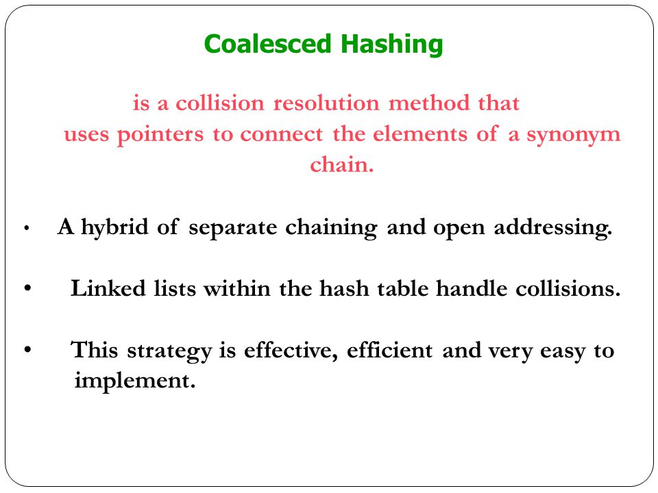is a collision resolution method that