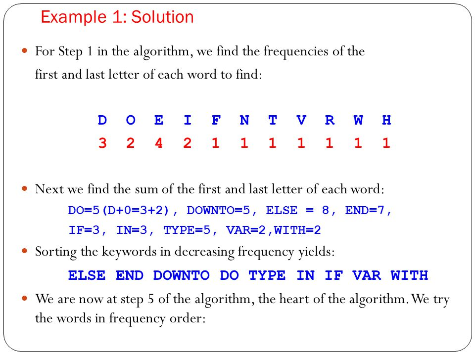 Example 1: Solution For Step 1 in the algorithm, we find the frequencies of the. first and last letter of each word to find: