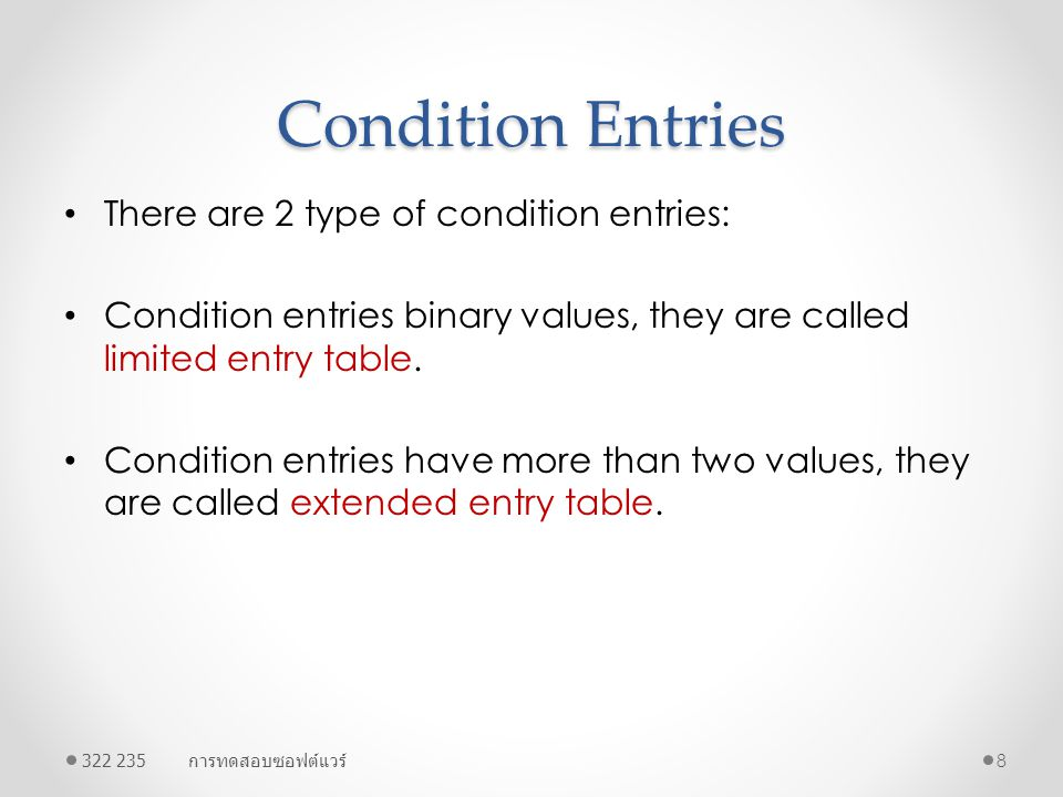 Condition Entries There are 2 type of condition entries: