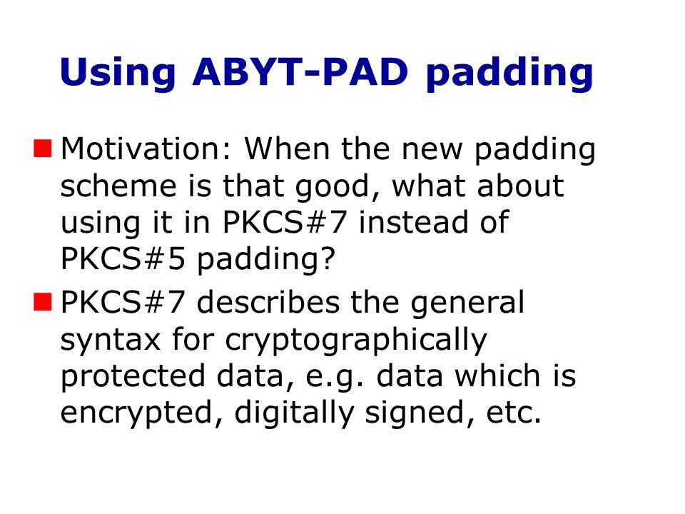 Using ABYT-PAD padding
