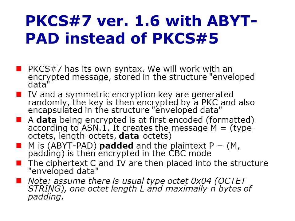 PKCS#7 ver. 1.6 with ABYT-PAD instead of PKCS#5