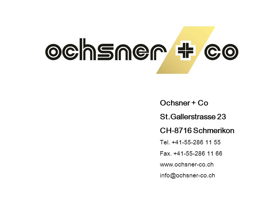 Ochsner + Co St.Gallerstrasse 23 CH-8716 Schmerikon