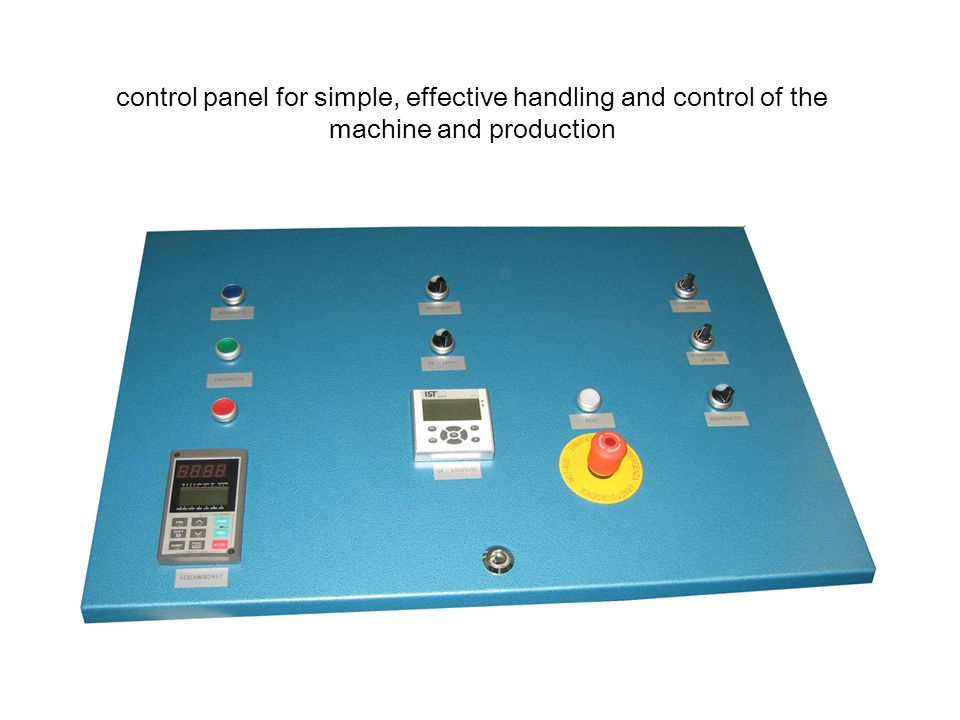 control panel for simple, effective handling and control of the machine and production