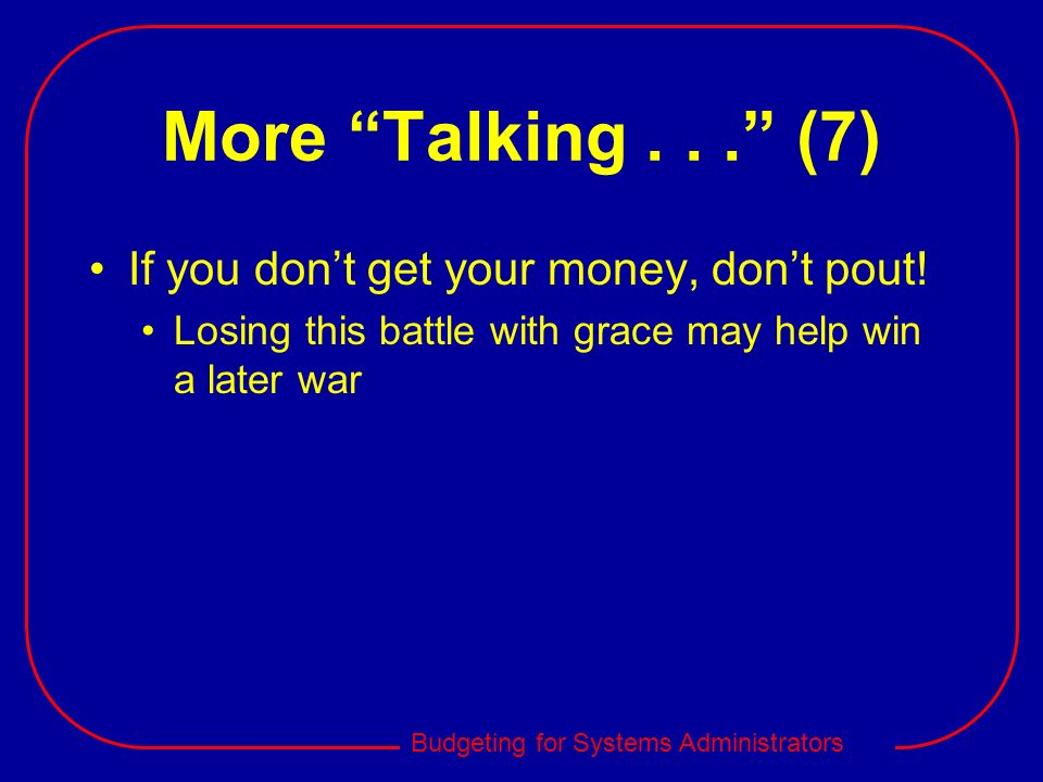More Talking . . . (7) If you don't get your money, don't pout!