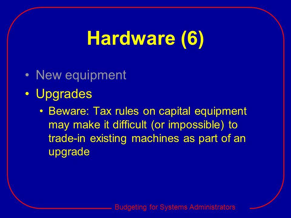Hardware (6) New equipment Upgrades