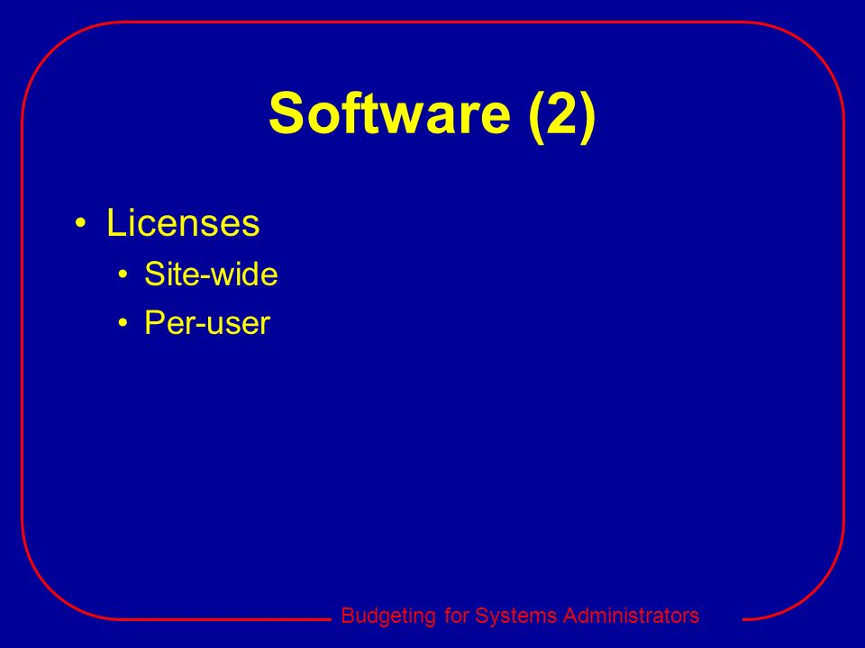 Software (2) Licenses Site-wide Per-user