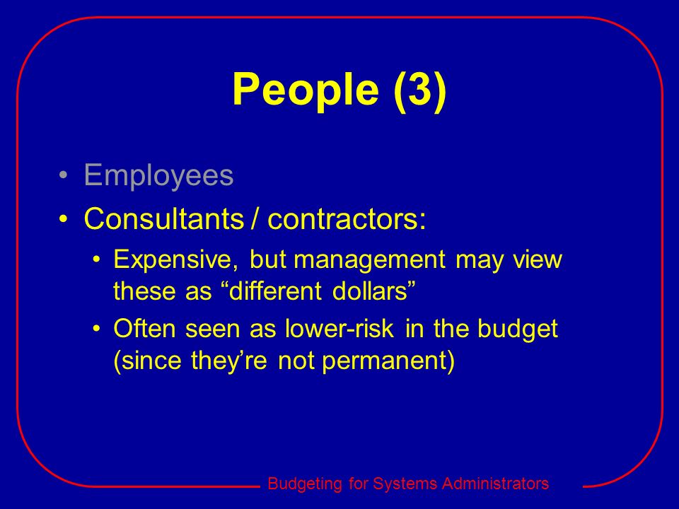 People (3) Employees Consultants / contractors: