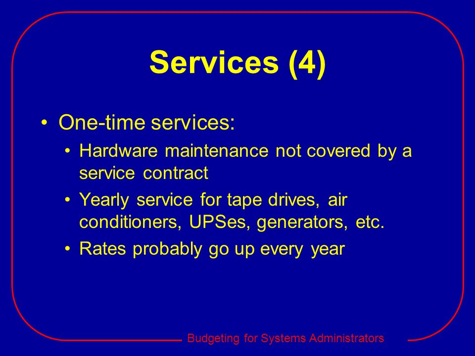 Services (4) One-time services: