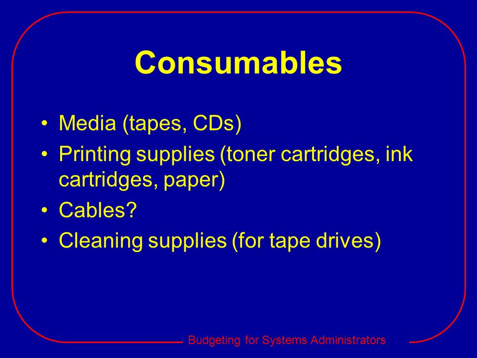 Consumables Media (tapes, CDs)