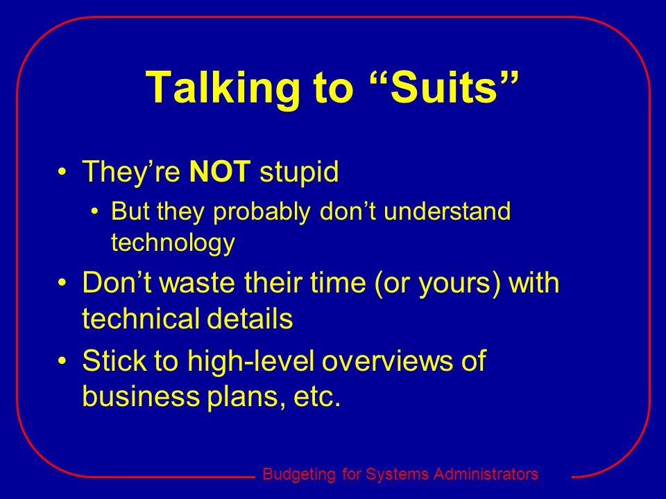 Talking to Suits They're NOT stupid