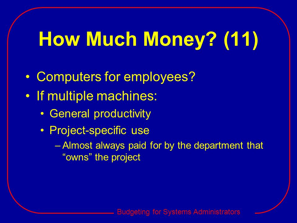 How Much Money (11) Computers for employees If multiple machines: