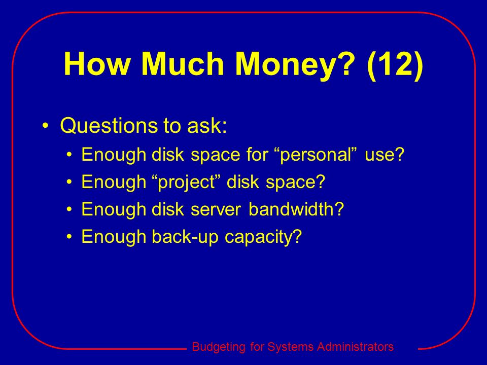 How Much Money (12) Questions to ask: