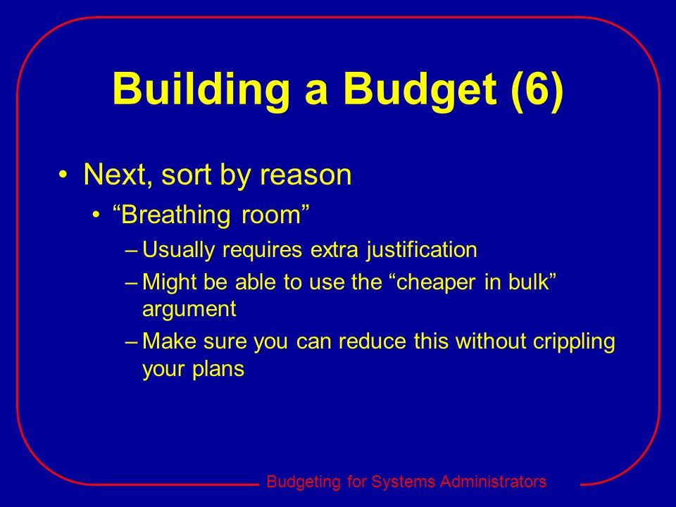 Building a Budget (6) Next, sort by reason Breathing room