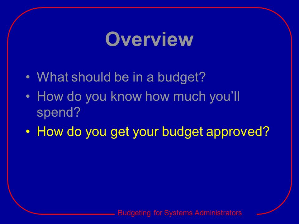 Overview What should be in a budget