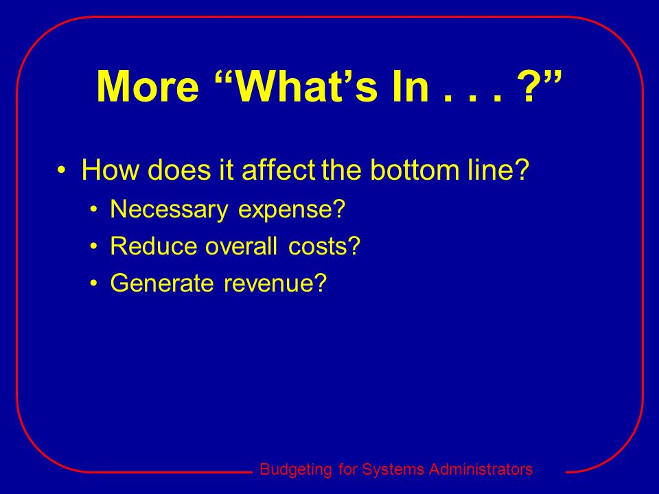 More What's In . . . How does it affect the bottom line